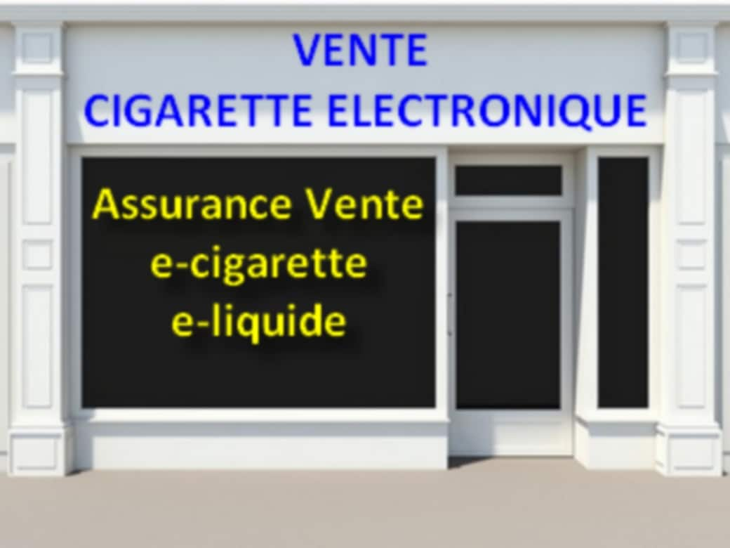 assurance magasin cigarette électronique